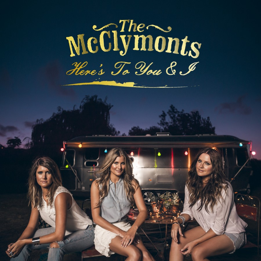 here's to you and i the mcclymonts.jpg