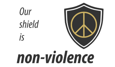 OUR SHIELD IS NONVIOLENCE