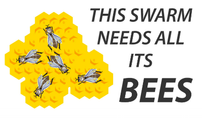 THIS SWARM NEEDS ALL ITS BEES