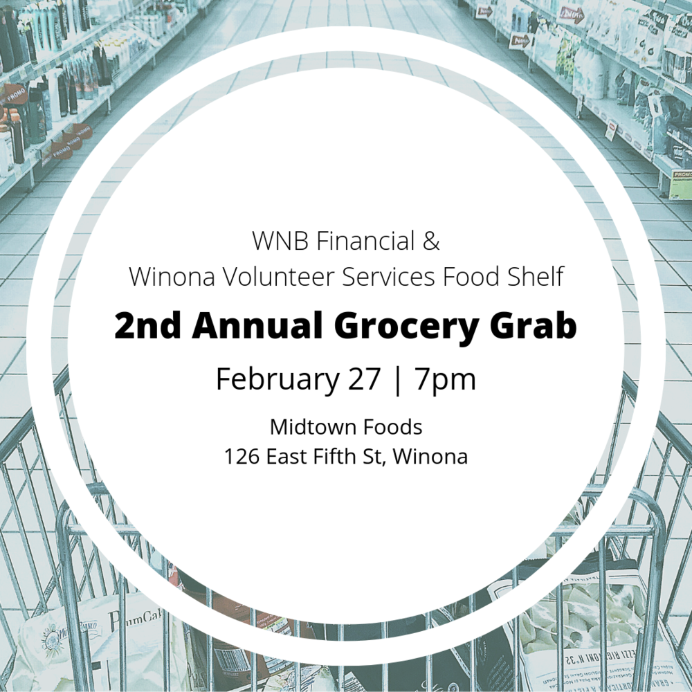 WNB Financial and Winona Volunteer Services Food Shelf  - 2nd annual Grocery Grab | February 27 | 7pm | Midtown Foods, 126 East Fifth St, Winona