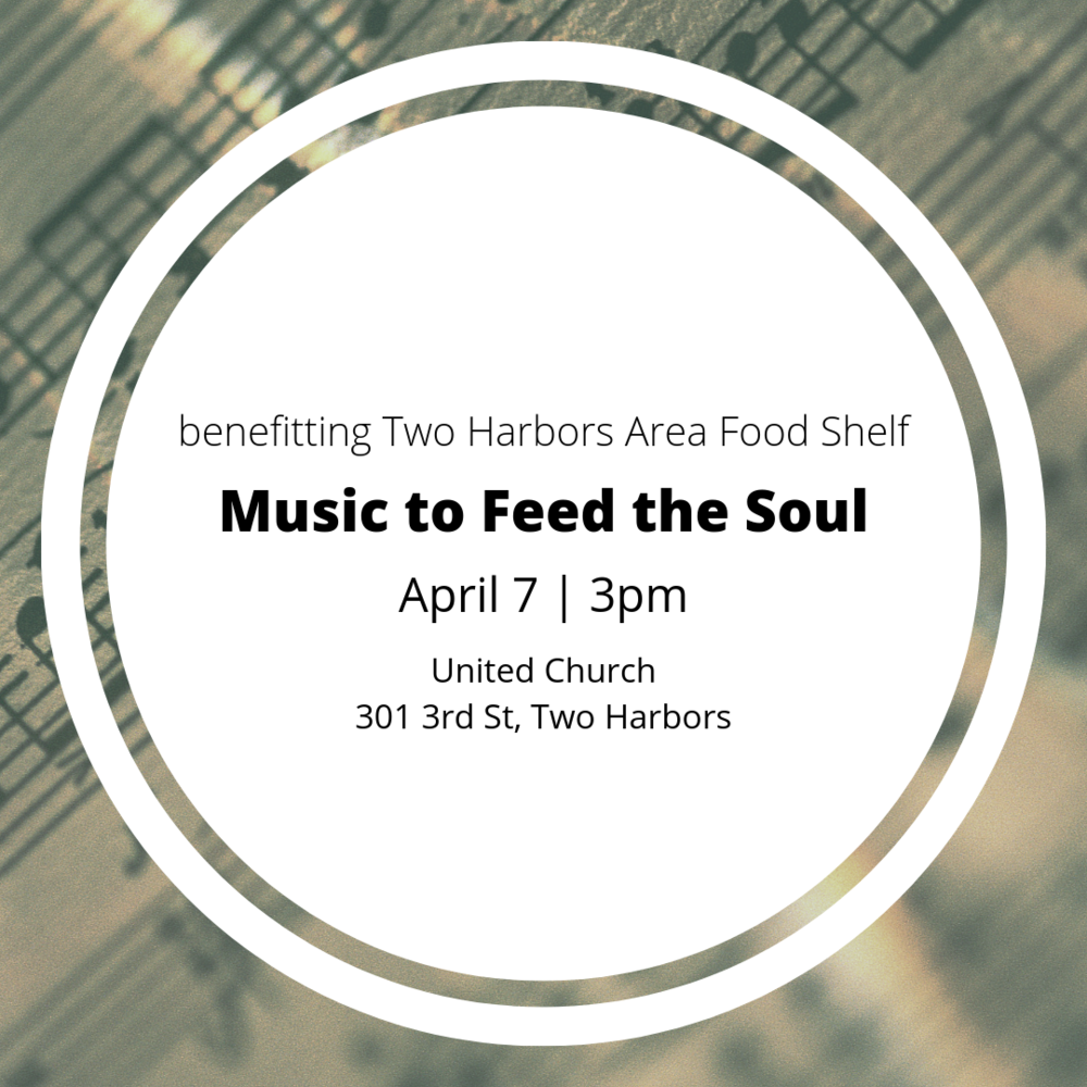 Music to Feed the Soul | April 7 | 3pm | United Church, 301 3rd St., Two Harbors