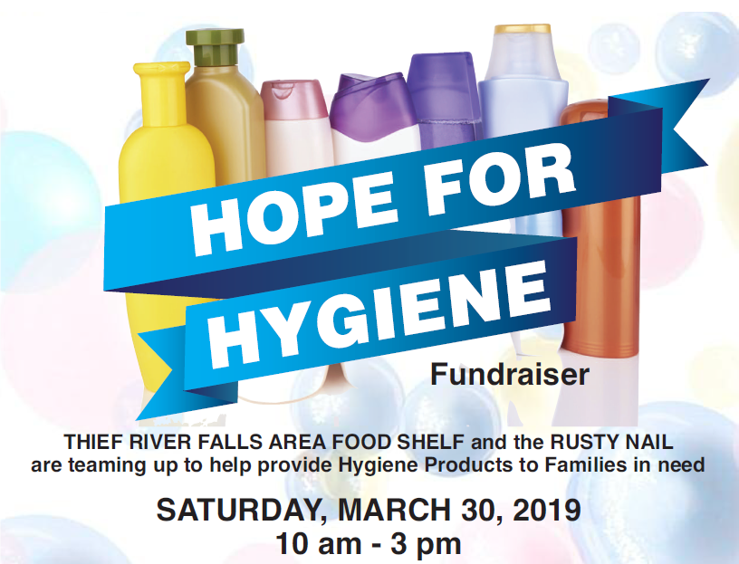Hope for Hygiene Fundraiser | March 30 | 10am-3pm | Rusty Nail, 307 Main Ave N, Thief River Falls | flier and more info  HERE