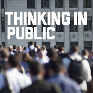 Thinking In Public
