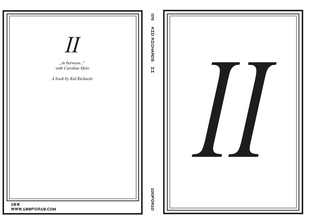 II Edition: 100 Pages: 106 Black & white, Paperback, Glossy Cover 14.8 × 21 cm Munich, Germany, 2017 Publisher: Melville Brand Design