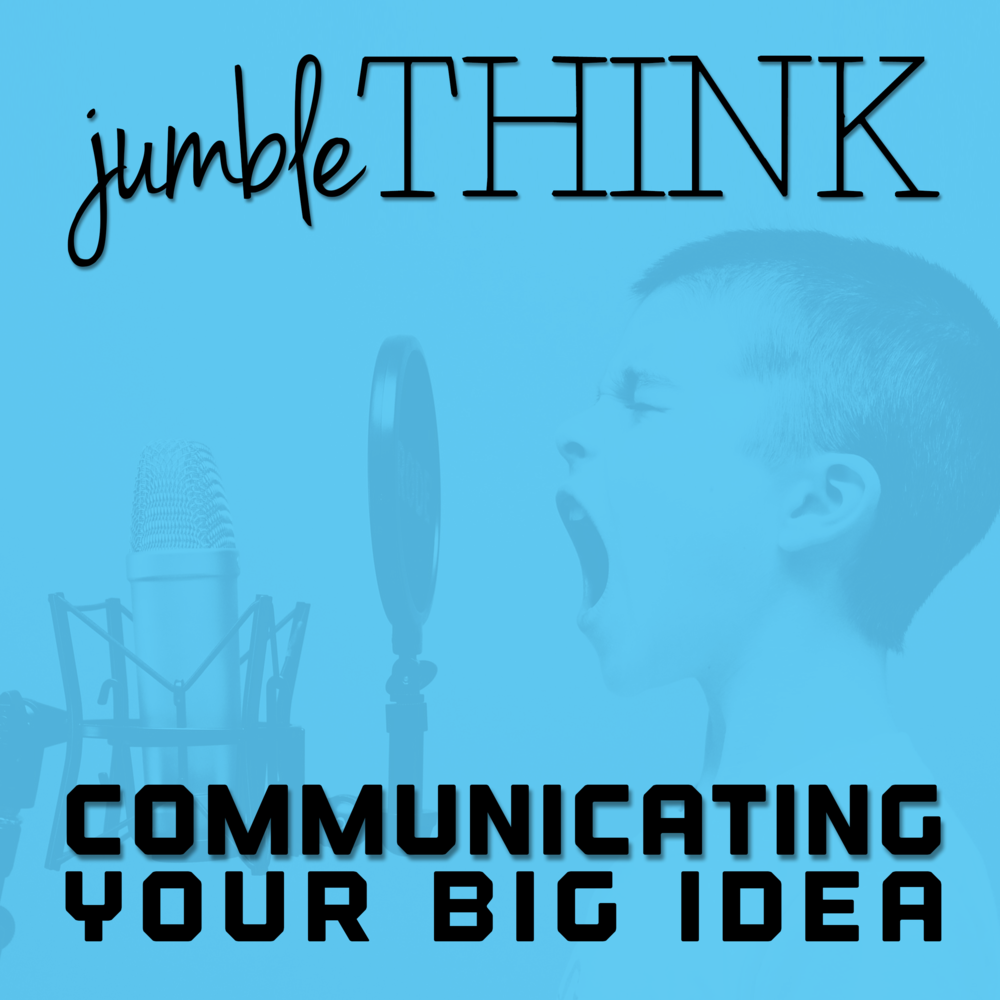 Communicating Your Big Idea