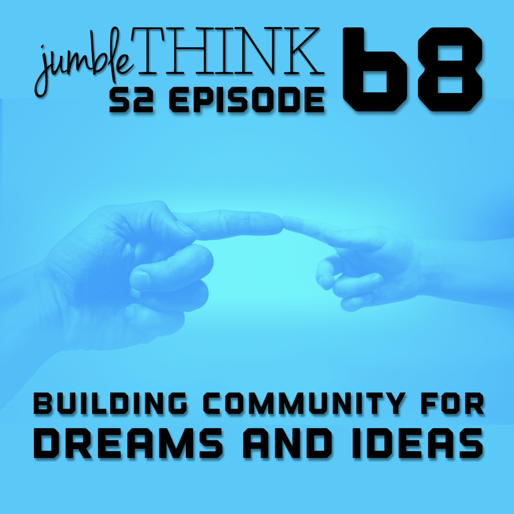 Building Community for Dreams and Ideas