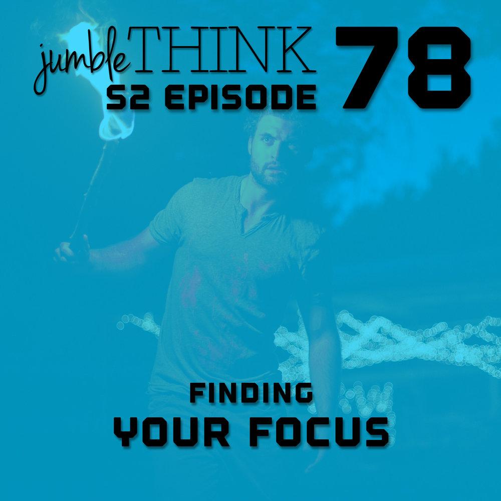 S2E78-Finding-Your-Focus.jpg