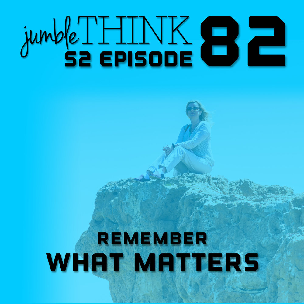 Remember What Matters