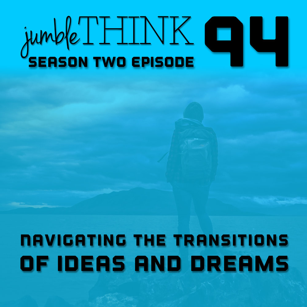 Navigating the Transitions of Ideas and Dreams