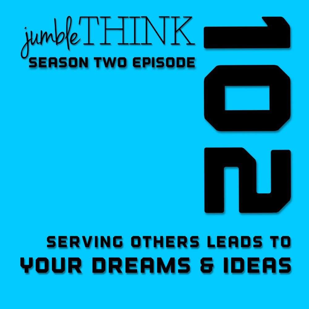 Serving others leads to your dreams & ideas