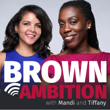 Brown Ambition  is a weekly podcast about career, business, building wealth and living in this brown skin.