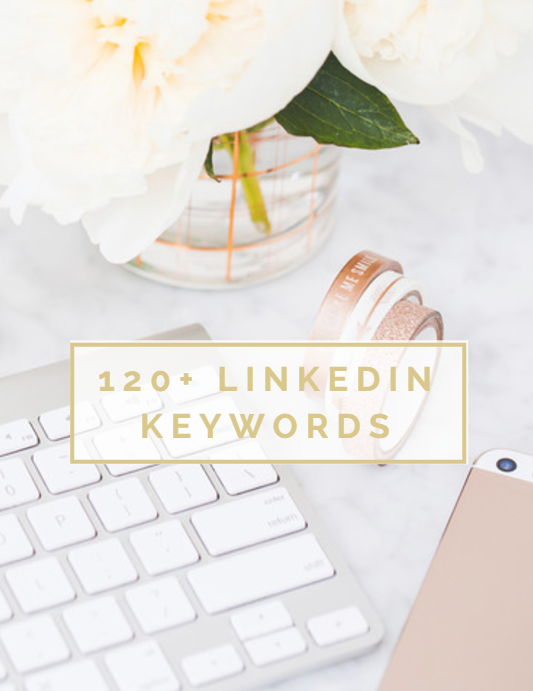 Click here to get 120+ LinkedIn Keywords for FREE!