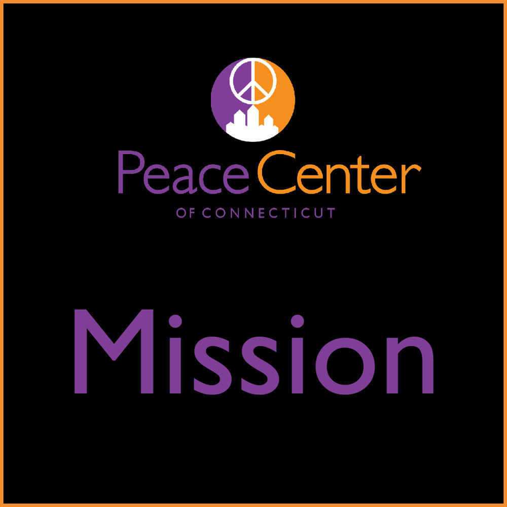 - The Peace Center of Connecticut Engages in Partnerships to Build Action for Achieving Peace in OUR Communities.
