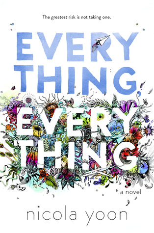 Everything Everything - by Nicola Yoon