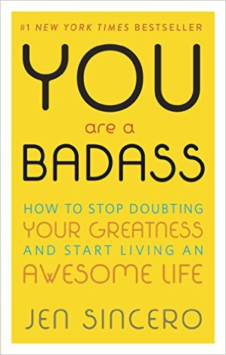 You Are a Badass - by Jen Sincero