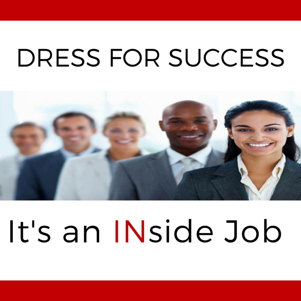 IG Dress for Success - Its an INside Job Blog 9_20_17 copy.png