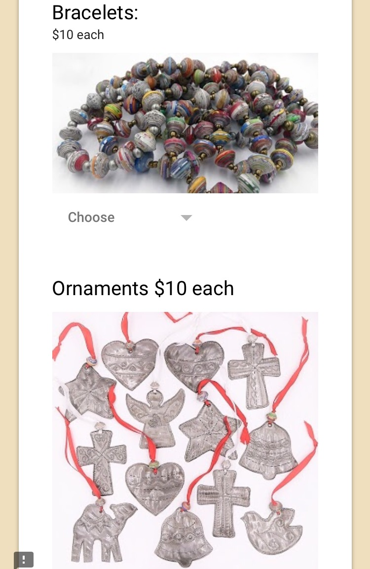 Bracelets and ornaments  keeping Haitian families together and bring home an orphan from Haiti.  https://docs.google.com/forms/d/e/1FAIpQLSc-lfLIrG4UKDdlbKDYSq_09GpmSY1O9ZVMpN_BmXr0LXYi8w/viewform