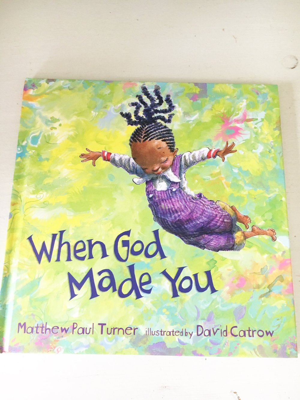 When God made you     YOU, you… God thinks about you.   God was thinking of you long before your debut.   From early on, children are looking to discover their place in the world and longing to understand how their personalities, traits, and talents fit in. The assurance that they are deeply loved and a unique creation in our big universe is certain to help them spread their wings and fly.