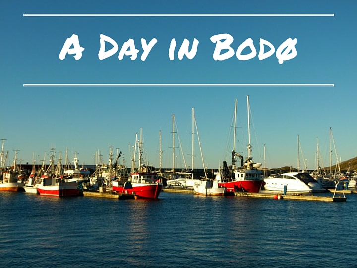 A Day in Bodø - What to see and do