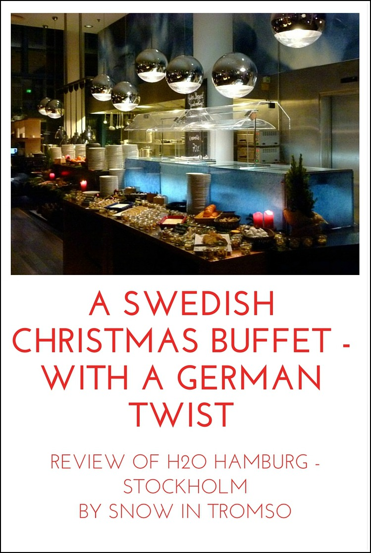 A Swedish Christmas Buffet with a German Twist - Dinner at H2O Hamburg Stockholm // A Review by Snow in Tromso