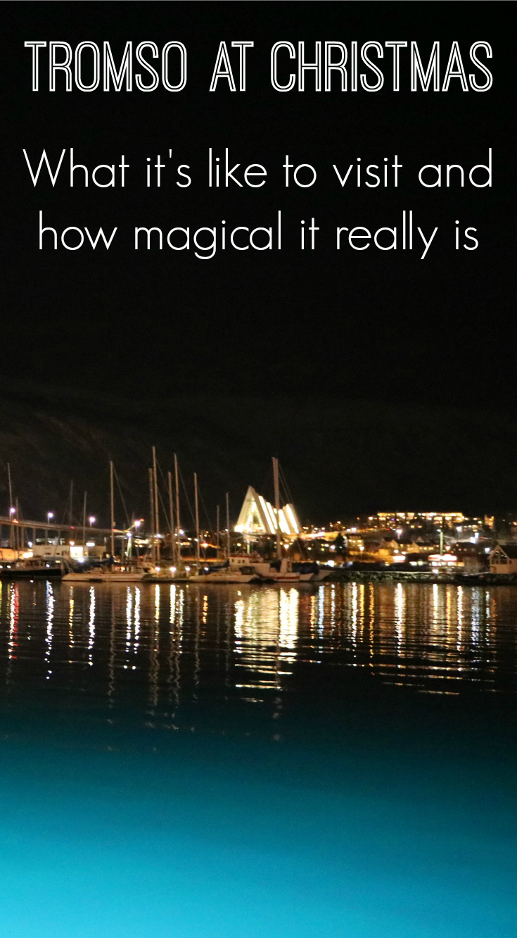 Tromso at Christmas - What it's like to visit and how magical it really is.png