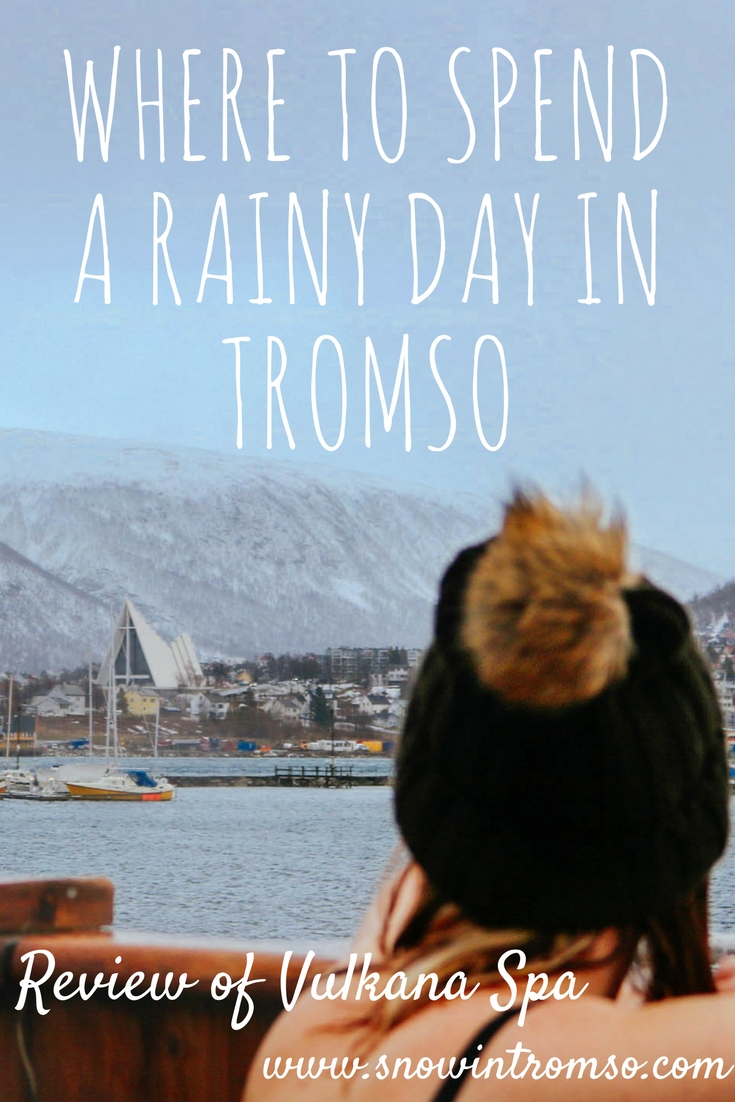 Visiting Tromso? Click through to find out where to spend rainy days in town. Hint: It involves a sauna and a hot-tub with a view!