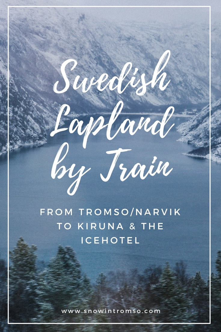 Swedish Lapland by Train - A Guide to getting from Tromso/Narvik to Kiruna and the Icehotel