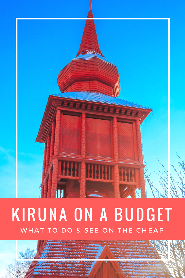 Kiruna on a budget - What to do, where to stay and where to eat!