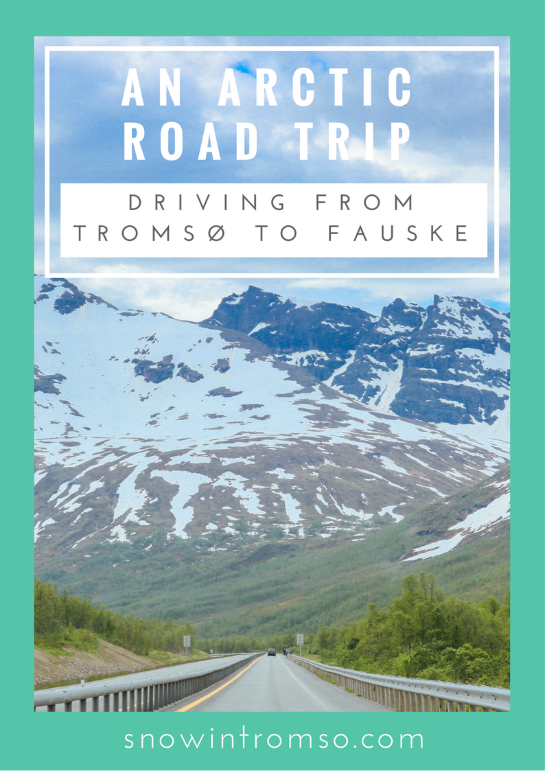 An Arctic Road Trip - Driving from Tromsø to Fauske in Northern Norway