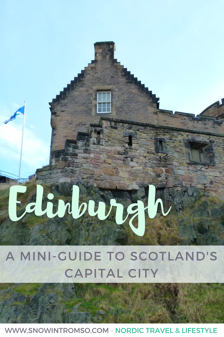 Planning a trip to Edinburg? Here's what I've learnt on my stay in Scotland's capital