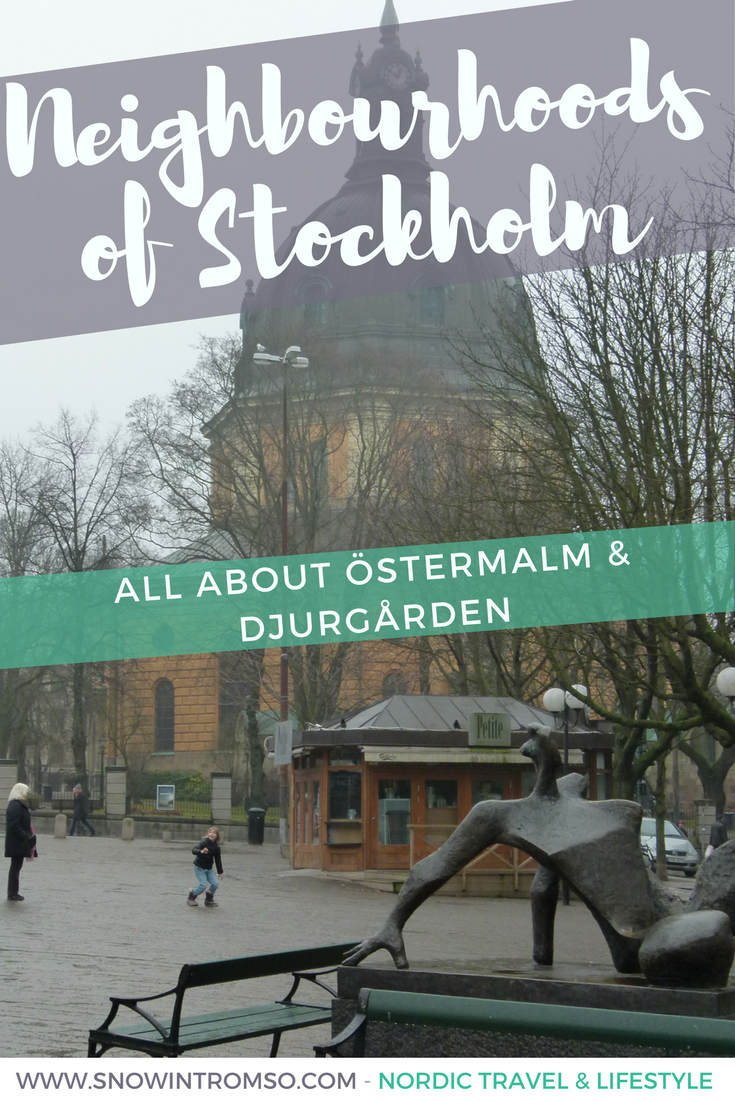 Curious to find out more about Stockholm's neighbourhoods? Here's all you need to know about Östermalm and Djurgården!