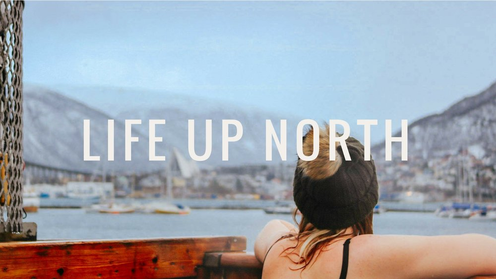 Life up north