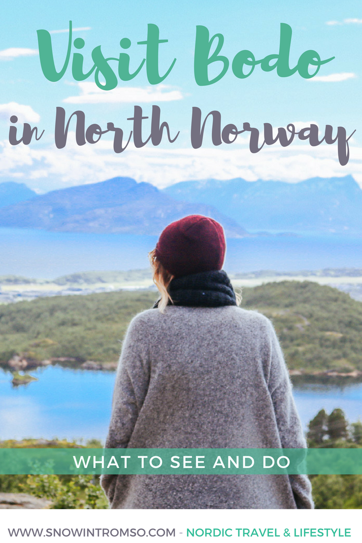 Headed to Bodø in Northern Norway? Here's what to do and see while you're in town!
