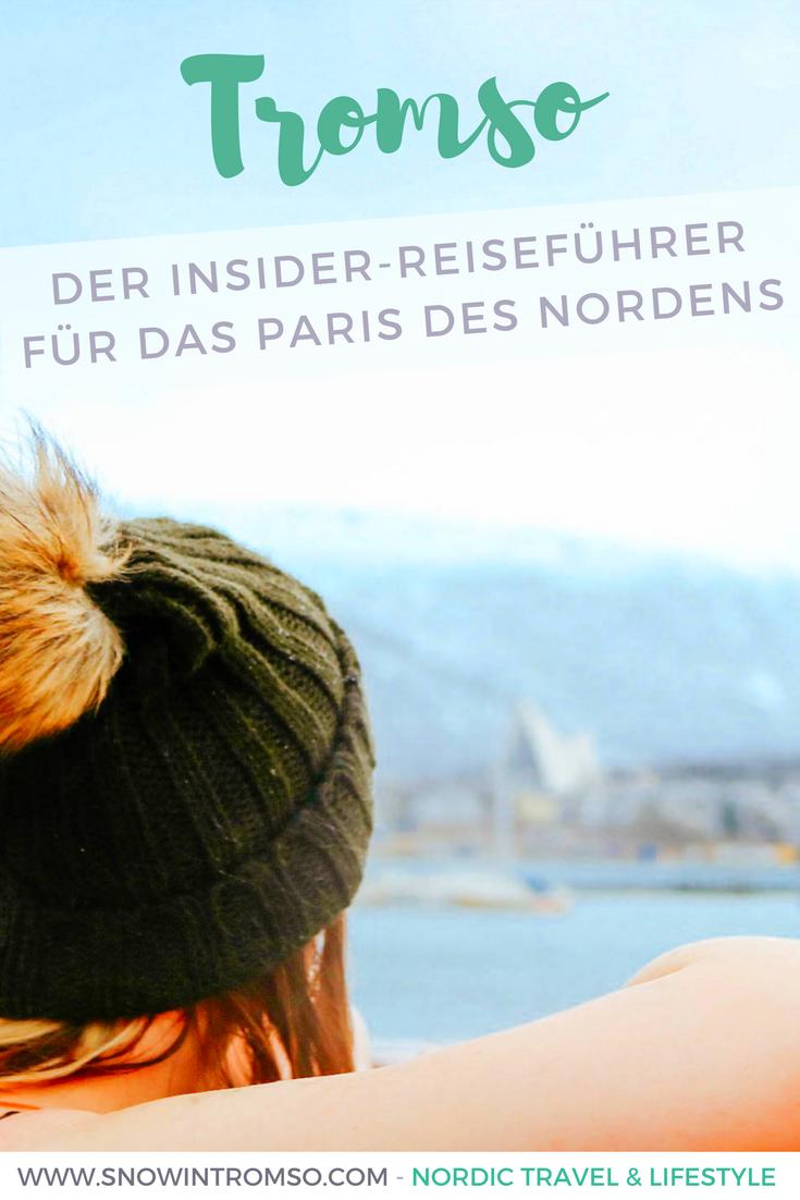 Planst Du eine Reise nach Tromsø? Dann darfst Du Dir diesen Reiseführer nicht entgehen lassen!
