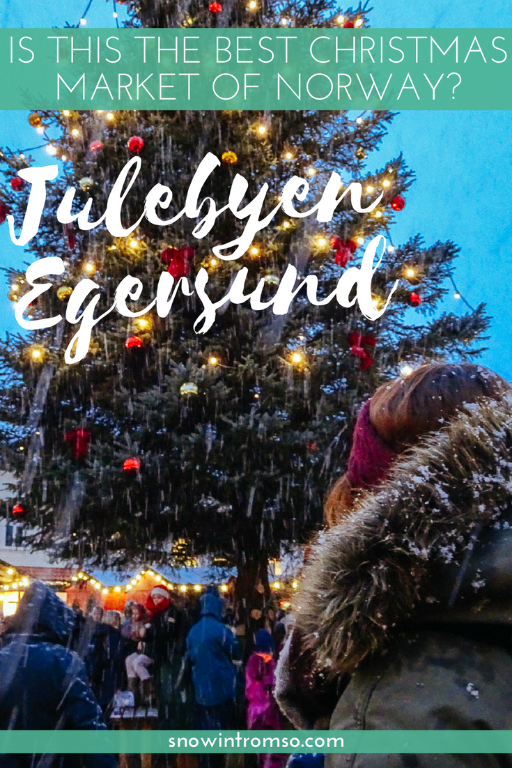 Is Julebyen Egersund the best Christmas market of Norway? Click through to find out!