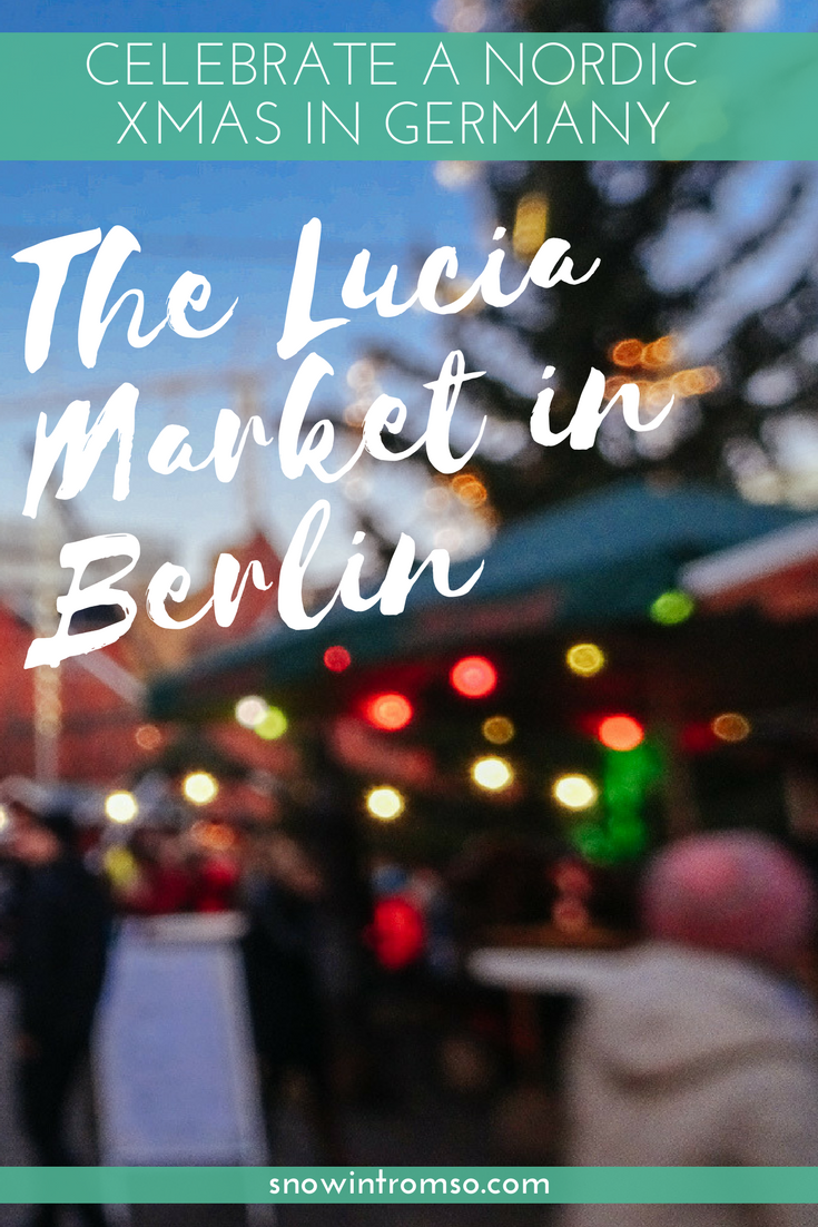 Have you ever heard about the Lucia Christmas Market in Berlin? Click through to find out why it's the best Nordic market of them all!