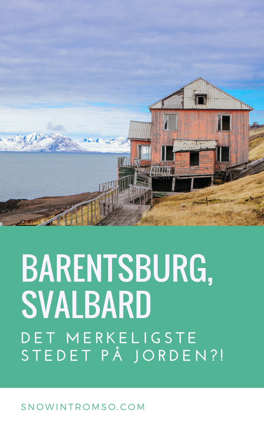 Skal du reise til Svalbard? Klikk gjennom til artikkelen for å lese mer om det muligens merkeligste stedet i verden, Barentsburg, og hvorfor du bør besøke!