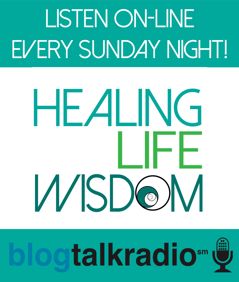Do you want to learn more about.. - how to heal your body, mind and spirit? Join us every Sunday night for Healing Life Wisdom Radio. It's so easy to listen from your computer! Interesting and empowering interviews, round-table discussions, live call-in questions from listeners. Click here to learn more!