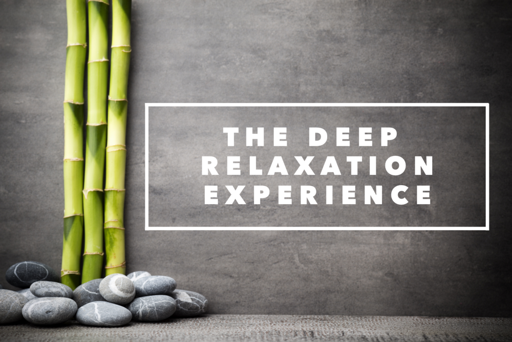 The Deep Relaxation Experience -