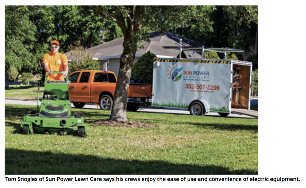 From   Lawn and Landscape  , a crew from Sun Power Lawn Care in Florida runs a successful business with battery-powered equipment.