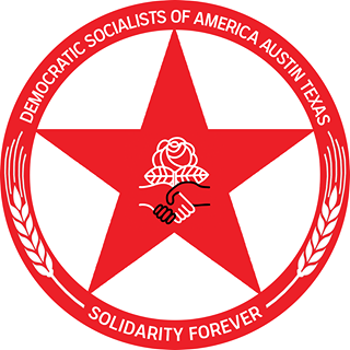 DSA believes that both the economy and society should be run democratically to meet human needs, not to make profits for a few. They are a political activist organization, not a party. DSA members use a variety of tactics, from legislative to direct action, to fight for reforms that empower working people.  The Austin DSA is directly responsible for introducing many of Left Up To Us' founding members to one another.    Click here to like DSA-Austin on Facebook