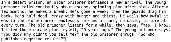 "- Janice C. Probst, PHD in ""Prisoner's Dilemma: The Importance of Negative Results"""