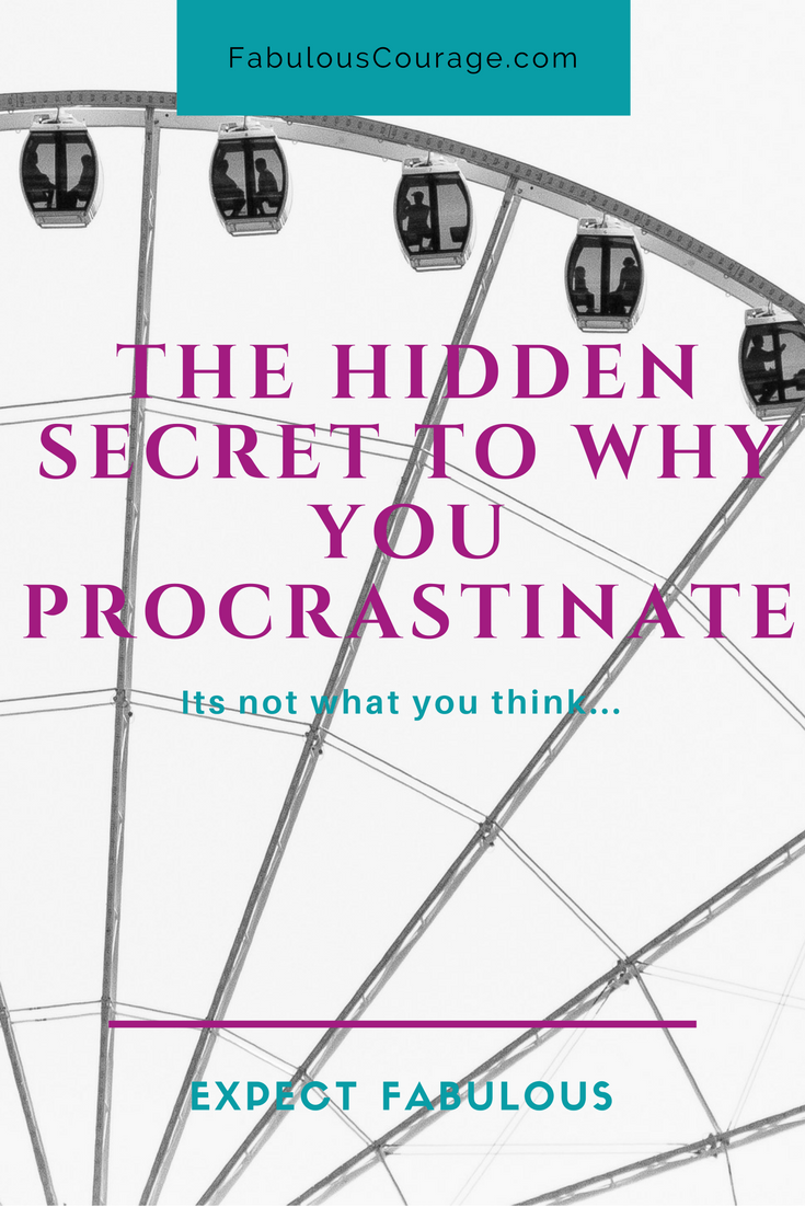 The Hidden Secret to Why You Procrastinate