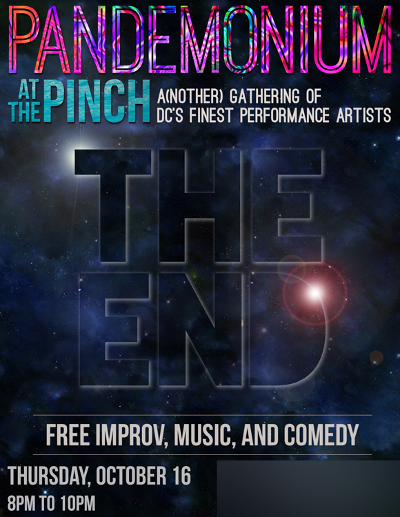 """Pandemonium At The Pinch: The End,"" Flyer"