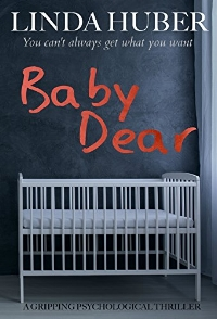Baby Dear: a gripping psychological thriller Caro and Jeff Horne seem to have it all until they learn that Jeff is infertile. Caro married Jeff because her biggest wish was to be a mother, and he had the means to give their children a better life than she'd had. Jeff, who is besotted with Caro, is terrified he will lose her now they can't have a baby. Across town, Sharon is eight months pregnant and unsure if she really wants to be a mother. Soon her world will collide with Jeff's. He wants to keep Caro happy and decides that getting a baby is the only way.    Then Caro is accidently drawn into an underworld of drugs… Meanwhile, Jeff is increasingly desperate to find a baby – but what lengths is he prepared to go to? Is Sharon in danger, and will Caro ever have the family she's always dreamed of?