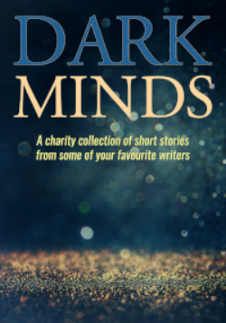 You think you know darkness? Think again.     Bloodhound Books presents Dark Minds – a collection of stories by authors who have come together to produce an anthology that will lure, tantalise and shock its readers.    What took place By the Water?    What goes on behind A Stranger's Eyes?    And what is so special about Slow Roast Pork?    From master authors such as Lisa Hall, Steven Dunne, Louise Jensen and Anita Waller, readers can expect a one hell of a ride…      All profits from the sale of this book will be donated to Hospice UK and Sophie's Appeal.
