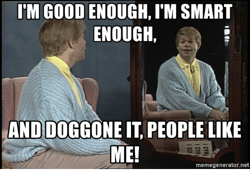 im-good-enough-im-smart-enough-and-doggone-it-people-33850963.png