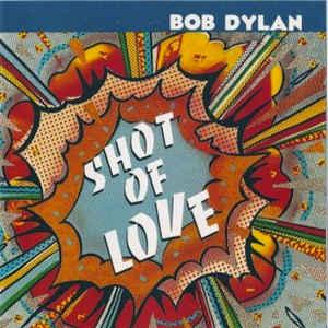 Shot of Love - Bob Dylan