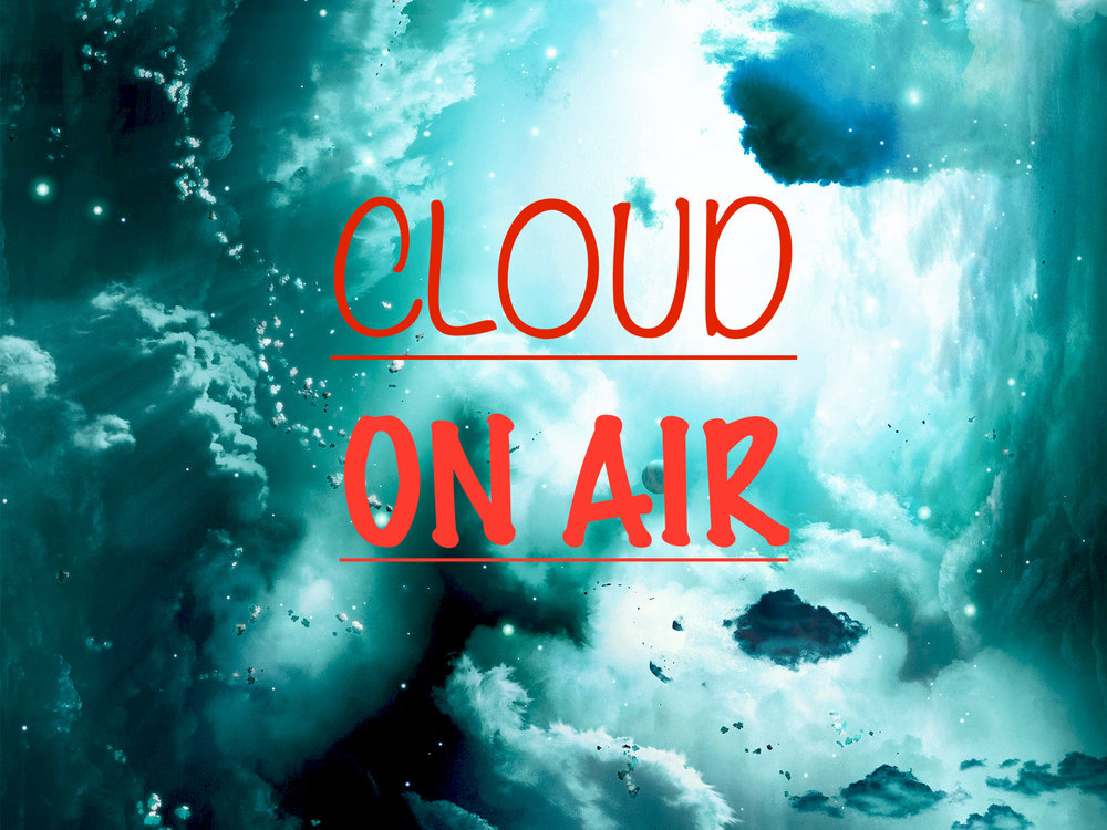 Cloud on Air This program is mainly going to be a display of all electronic music. This includes the popular Skrillex and Dillon Francis hits, but also some of the lesser known artists who are trying to make a name for themselves who I believe have some real talent.