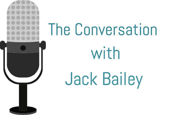 The Conversation with Jack Bailey The Conversation with Jack Bailey is a weekly talk show dedicated to genuine and personal discussion focusing on topics of all kinds. Each week features a guest and a different topic for that show.